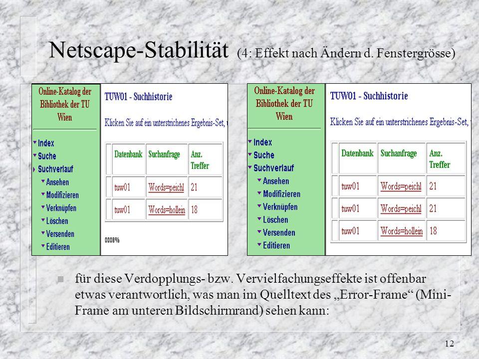 12 Netscape-Stabilität (4: Effekt nach Ändern d. Fenstergrösse) n für diese Verdopplungs- bzw.