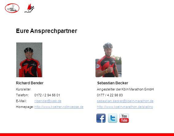 Eure Ansprechpartner Richard BenderSebastian Becker KursleiterAngestellter der Köln Marathon GmbH Telefon: 0172 / 2 94 56 010177 / 4 22 98 83 E-Mail: