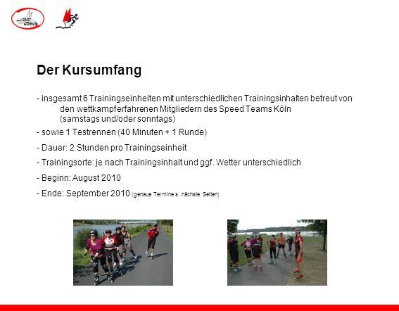 Der Kursumfang - insgesamt 6 Trainingseinheiten mit unterschiedlichen Trainingsinhalten betreut von den wettkampferfahrenen Mitgliedern des Speed Team