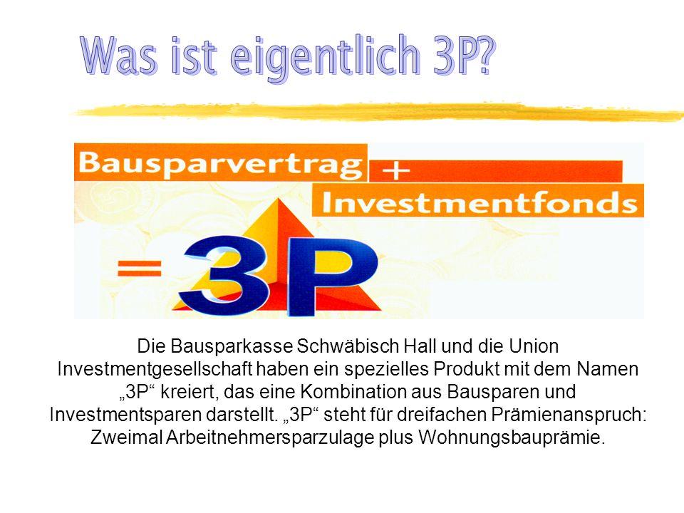 Die Bausparkasse Schwäbisch Hall und die Union Investmentgesellschaft haben ein spezielles Produkt mit dem Namen 3P kreiert, das eine Kombination aus Bausparen und Investmentsparen darstellt.