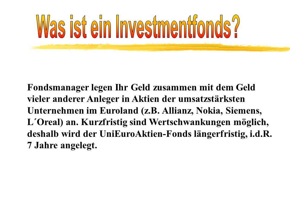 Fondsmanager legen Ihr Geld zusammen mit dem Geld vieler anderer Anleger in Aktien der umsatzstärksten Unternehmen im Euroland (z.B.
