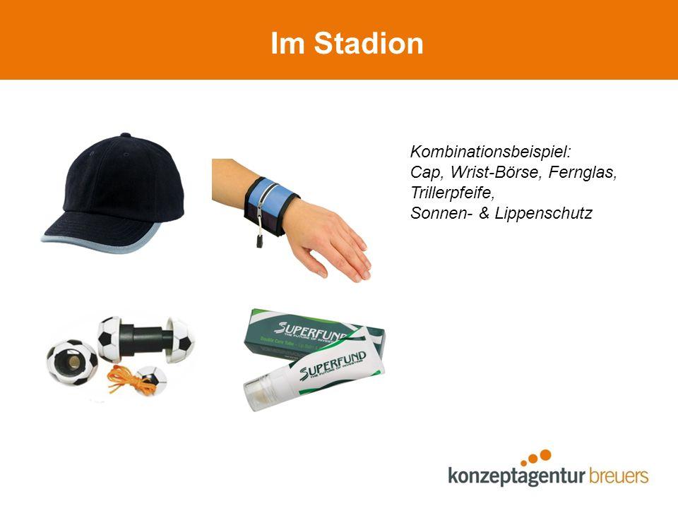 Im Stadion Kombinationsbeispiel: Cap, Wrist-Börse, Fernglas, Trillerpfeife, Sonnen- & Lippenschutz