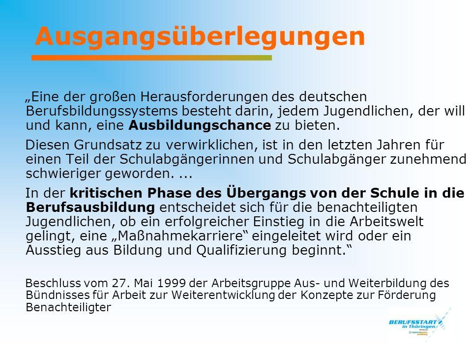 Ausgangsüberlegungen Eine der großen Herausforderungen des deutschen Berufsbildungssystems besteht darin, jedem Jugendlichen, der will und kann, eine