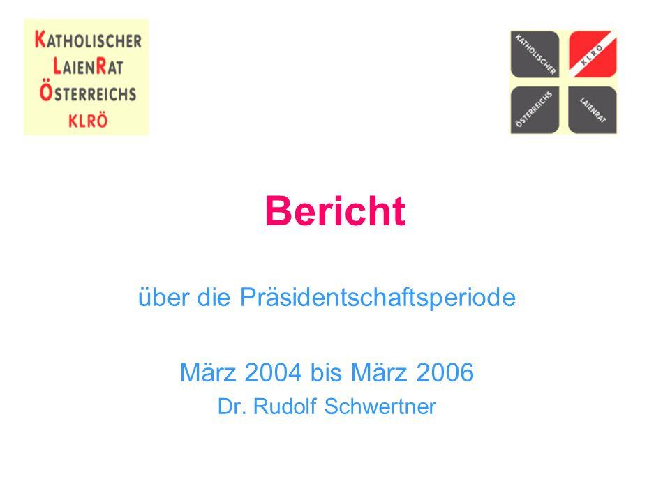 Bericht über die Präsidentschaftsperiode März 2004 bis März 2006 Dr. Rudolf Schwertner