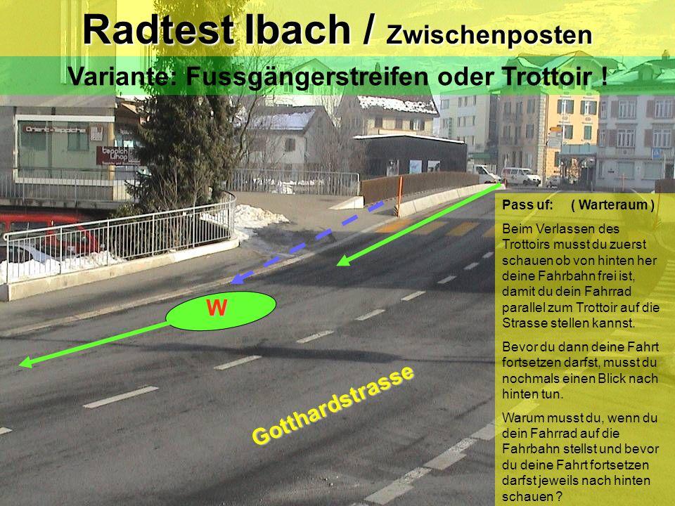 Radtest Ibach / Posten 2 Rechtsabbiegen & Trottoirüberfahrt Blickkontakt / Zeichengabe / Einspuren / Vortritt od.