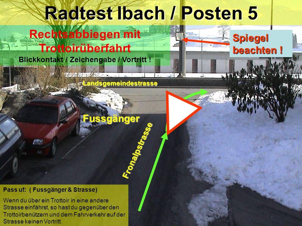 Radtest Ibach / Posten 4 A Verhalten beim Signal STOP Fronalpstrasse Fronalpstrasse Salachstrasse STOP