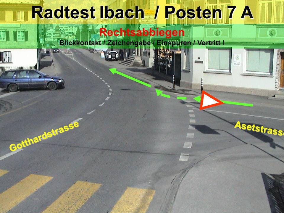 Radtest Ibach / Posten 7 Rechtsabbiegen Blickkontakt / Zeichengabe / Einspuren / Vortritt .