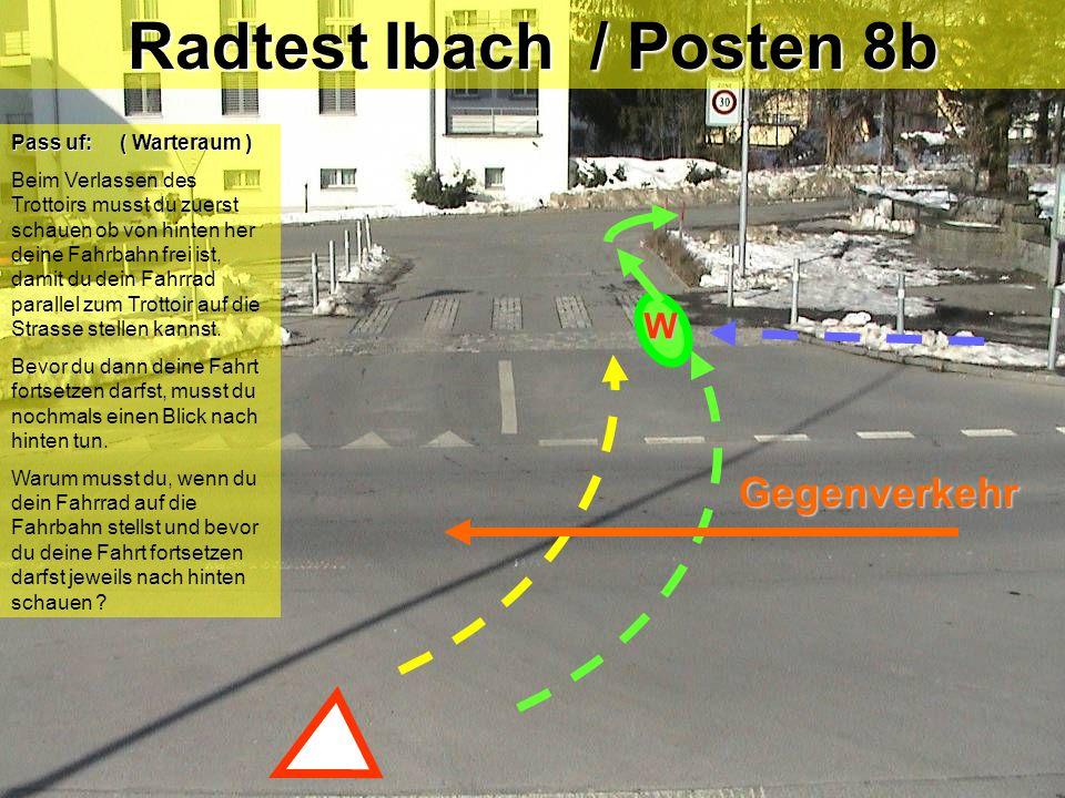 Radtest Ibach / Posten 8a Linksabbiegen mit Einspurstrecke Blick zurück / Zeichengabe / Einspuren / Vortritt od.