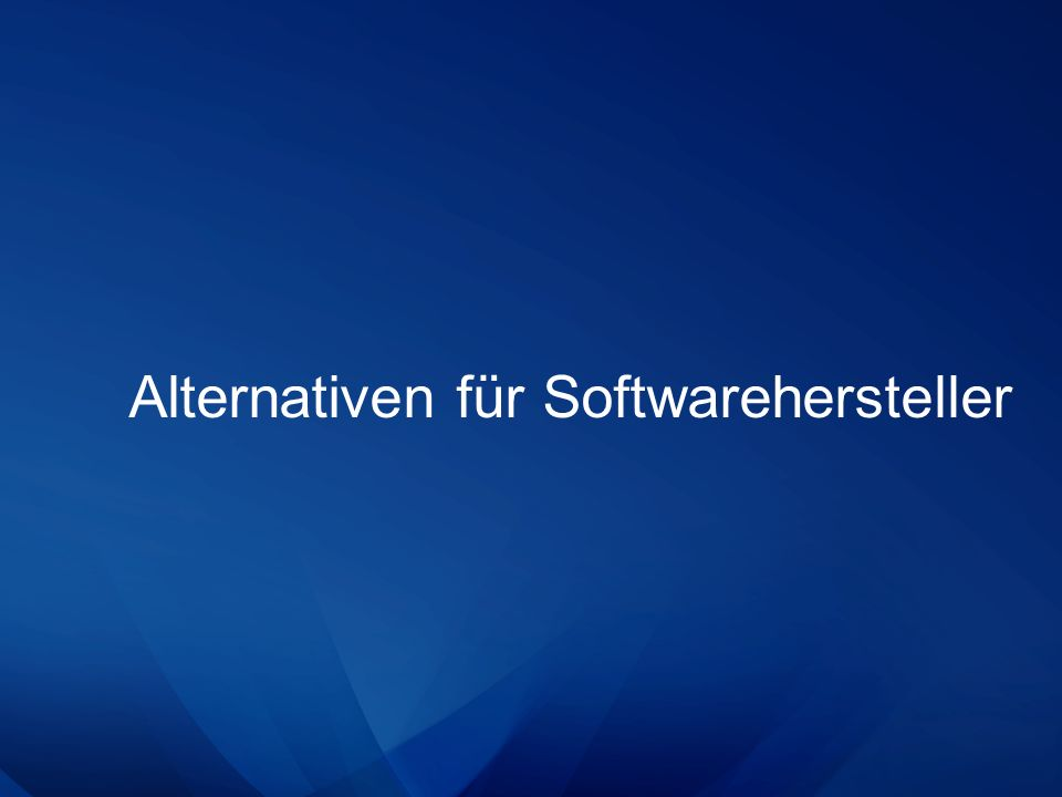 Alternativen für Softwarehersteller