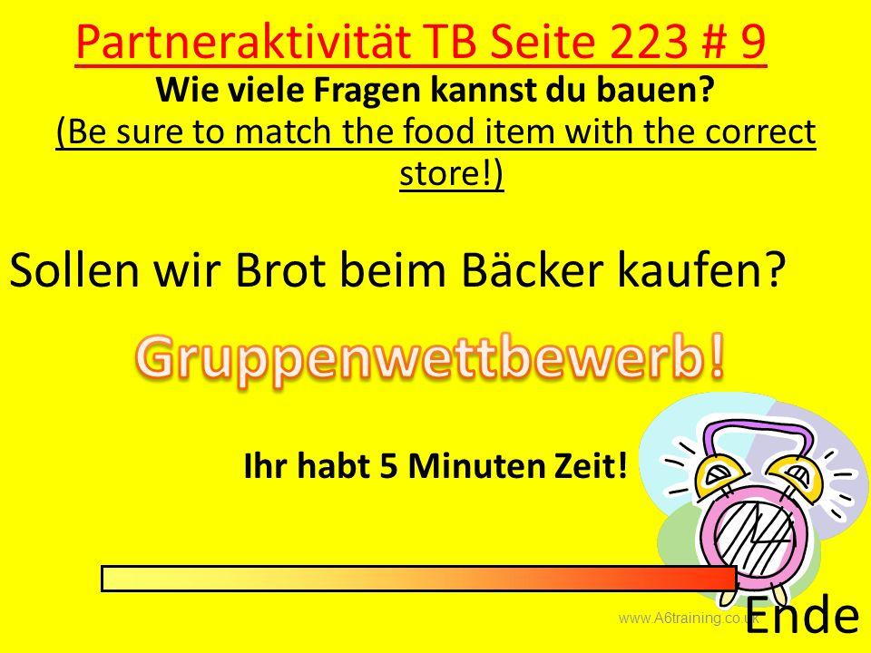 Partneraktivität TB Seite 223 # 9 Wie viele Fragen kannst du bauen? (Be sure to match the food item with the correct store!) Sollen Sollt Sollst Soll