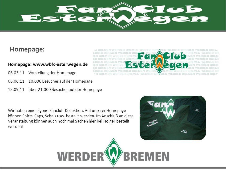 Homepage: Homepage: www.wbfc-esterwegen.de 06.03.11 Vorstellung der Homepage 06.06.11 10.000 Besucher auf der Homepage 15.09.11 über 21.000 Besucher a