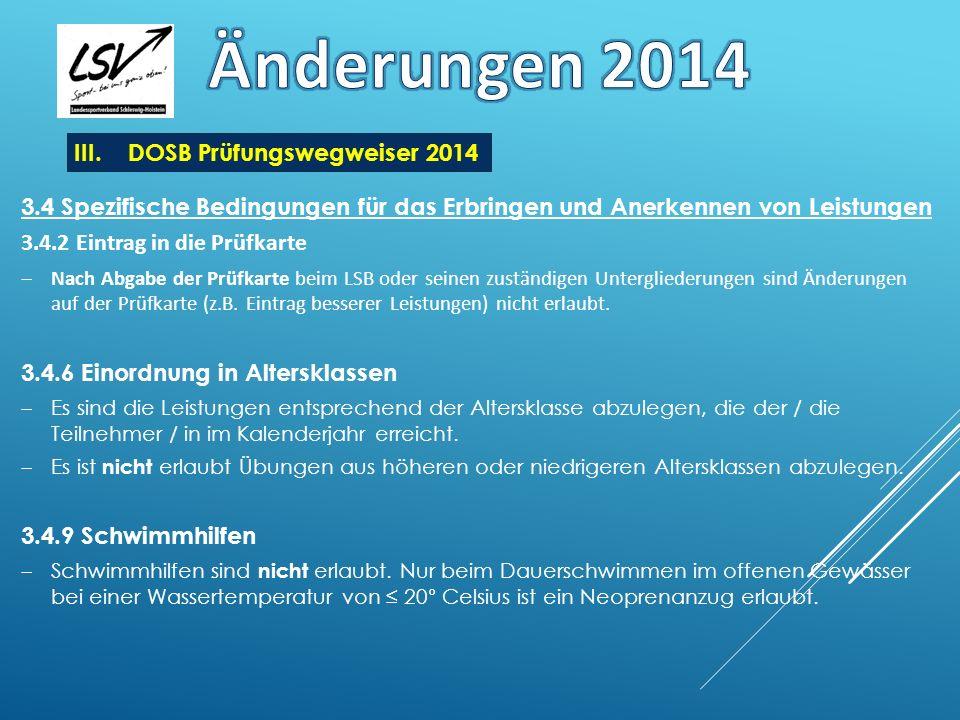 III.DOSB Prüfungswegweiser 2014 3.4 Spezifische Bedingungen für das Erbringen und Anerkennen von Leistungen 3.4.2 Eintrag in die Prüfkarte Nach Abgabe