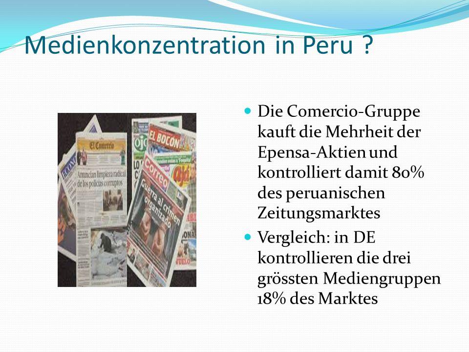 Medienkonzentration in Peru ? Die Comercio-Gruppe kauft die Mehrheit der Epensa-Aktien und kontrolliert damit 80% des peruanischen Zeitungsmarktes Ver