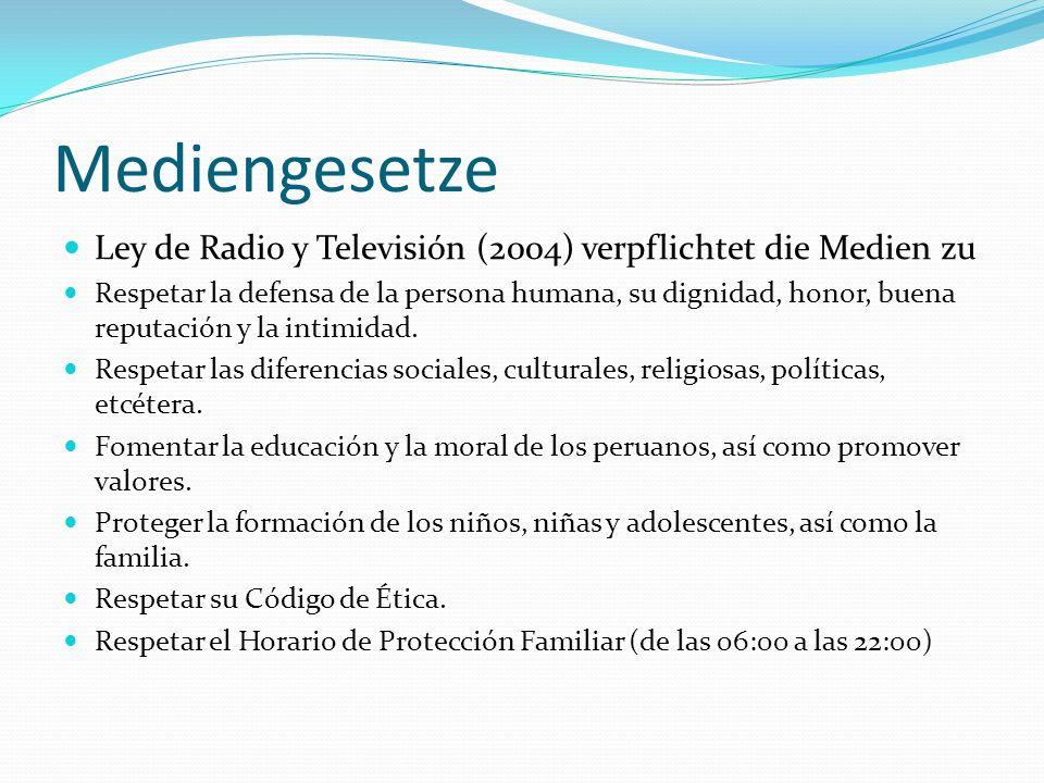 Mediengesetze Ley de Radio y Televisión (2004) verpflichtet die Medien zu Respetar la defensa de la persona humana, su dignidad, honor, buena reputaci