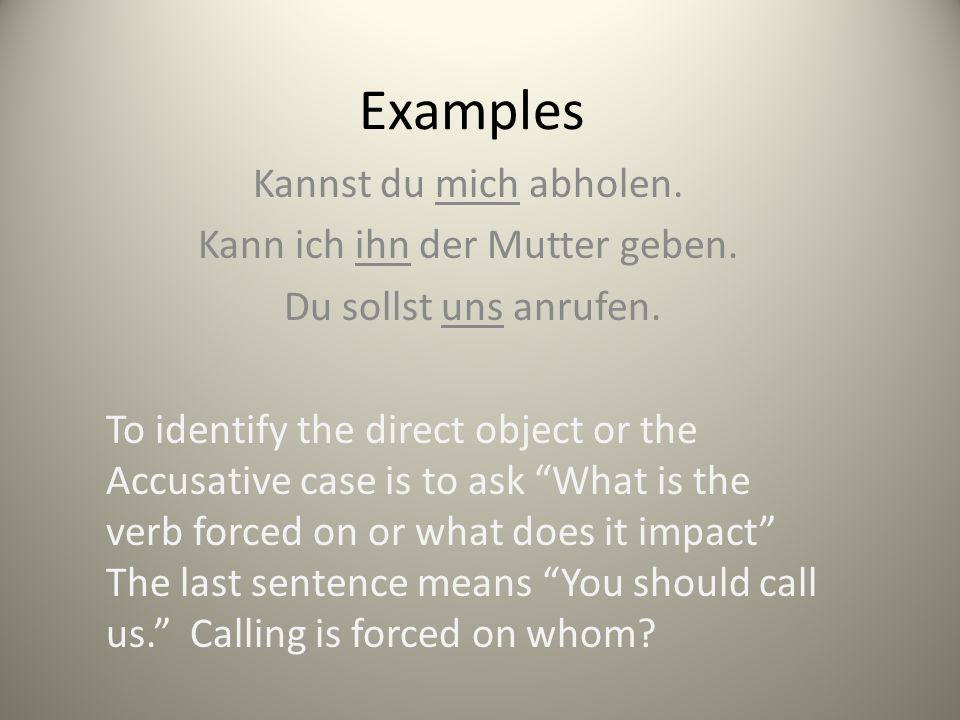 The dative case is also used with some dative verbs.