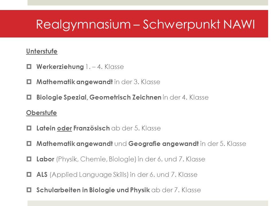 Realgymnasium – Schwerpunkt NAWI Unterstufe Werkerziehung 1. – 4. Klasse Mathematik angewandt in der 3. Klasse Biologie Spezial, Geometrisch Zeichnen
