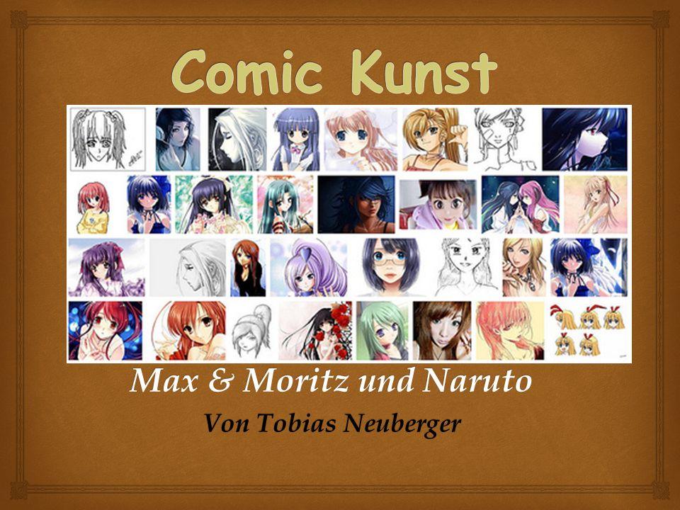 Max & Moritz und Naruto Von Tobias Neuberger