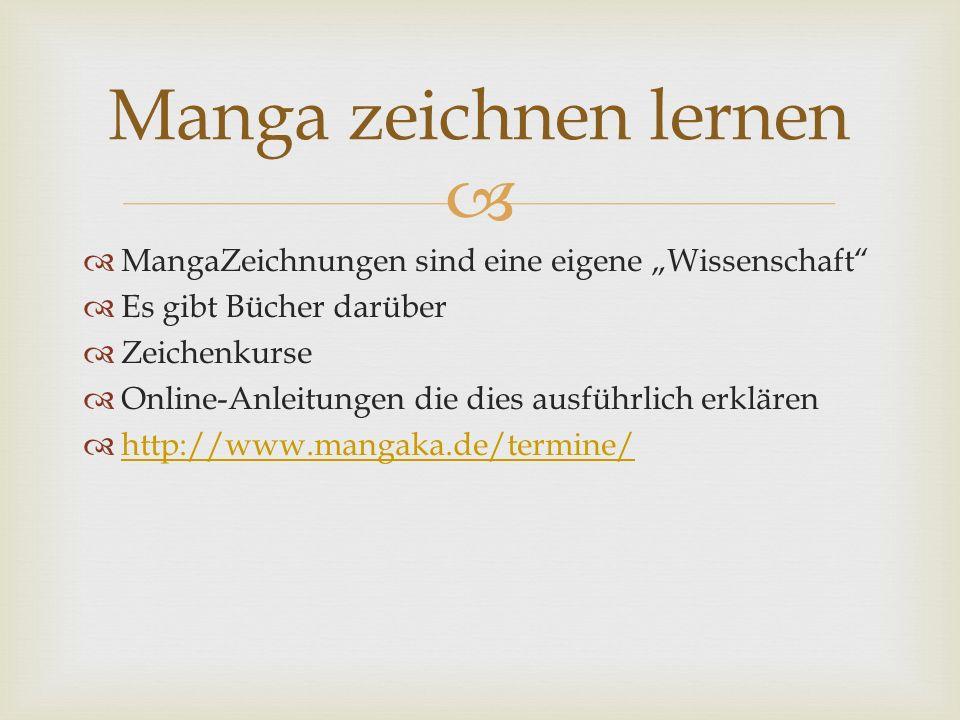 MangaZeichnungen sind eine eigene Wissenschaft Es gibt Bücher darüber Zeichenkurse Online-Anleitungen die dies ausführlich erklären http://www.mangaka.de/termine/ Manga zeichnen lernen