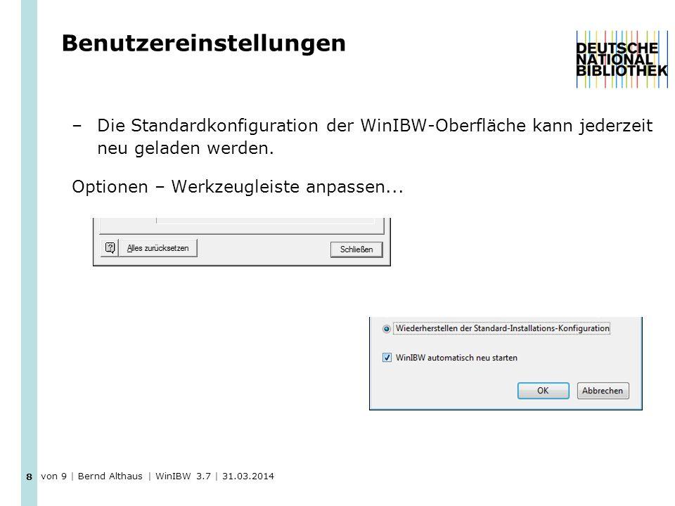 Benutzereinstellungen –Die Standardkonfiguration der WinIBW-Oberfläche kann jederzeit neu geladen werden. Optionen – Werkzeugleiste anpassen... 8 von