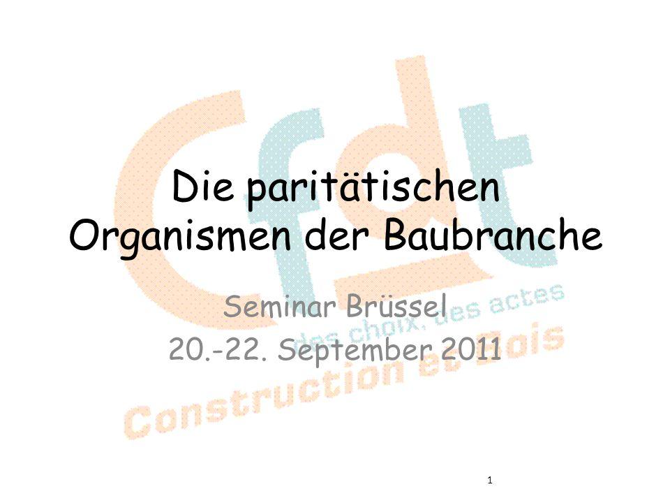 Die paritätischen Organismen der Baubranche Seminar Brüssel 20.-22. September 2011 1