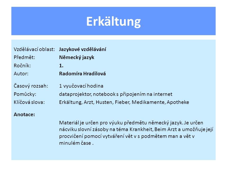 Erkältung Vzdělávací oblast:Jazykové vzdělávání Předmět:Německý jazyk Ročník:1.