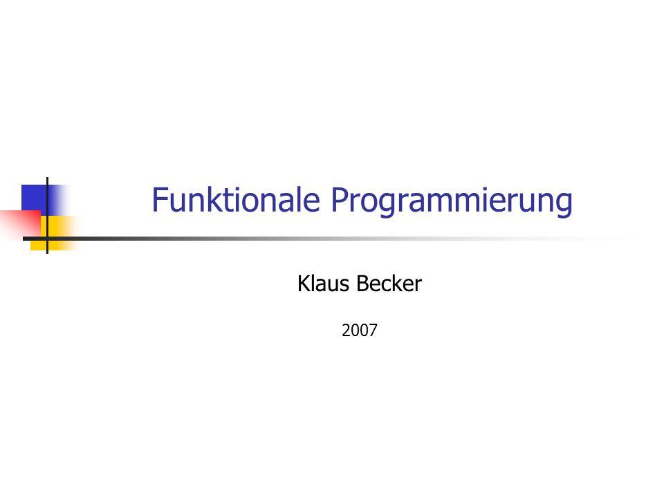 12 Zielsetzung Ziel ist es, die Grundideen funktionaler Programmierung anhand von Beispielen problemorientiert zu erarbeiten.