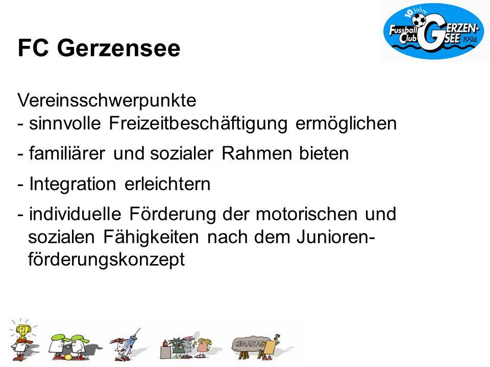 FC Gerzensee Vereinsschwerpunkte - sinnvolle Freizeitbeschäftigung ermöglichen - familiärer und sozialer Rahmen bieten - Integration erleichtern - individuelle Förderung der motorischen und sozialen Fähigkeiten nach dem Junioren- förderungskonzept