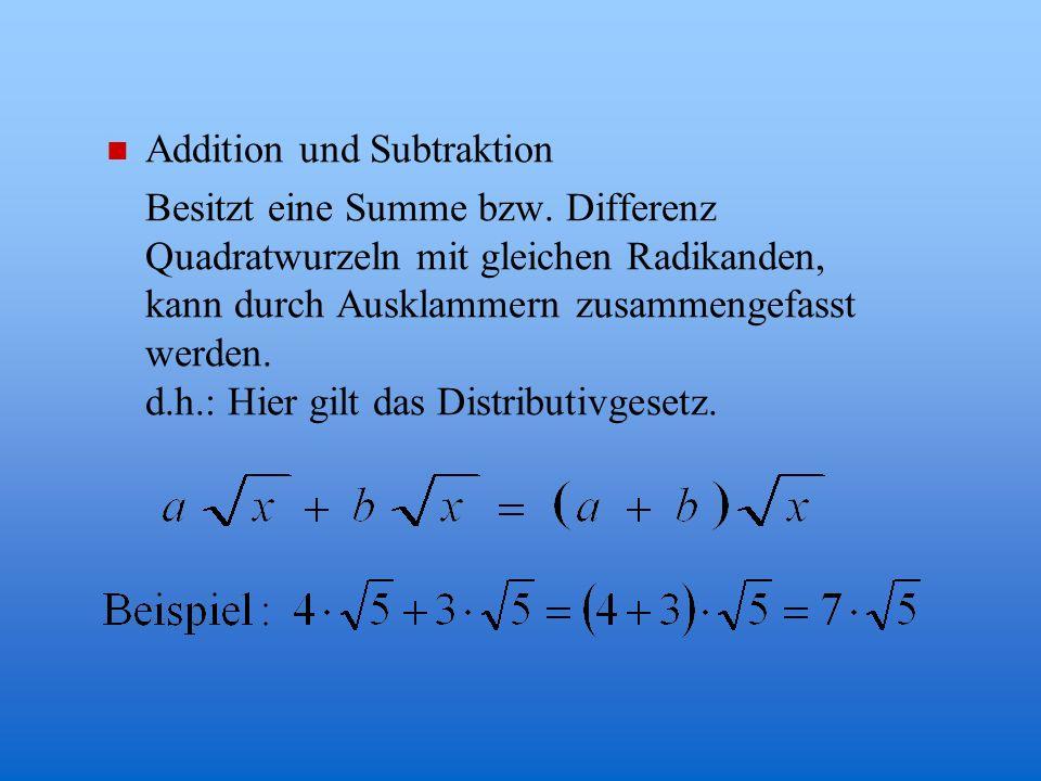 Gesetze n Multiplikation, Division in Worten: zwei Wurzeln werden multipliziert bzw. dividiert, indem man die Radikanden multipliziert bzw. dividiert