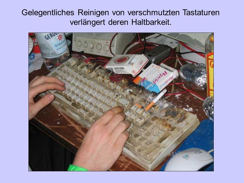 Gelegentliches Reinigen von verschmutzten Tastaturen verlängert deren Haltbarkeit.