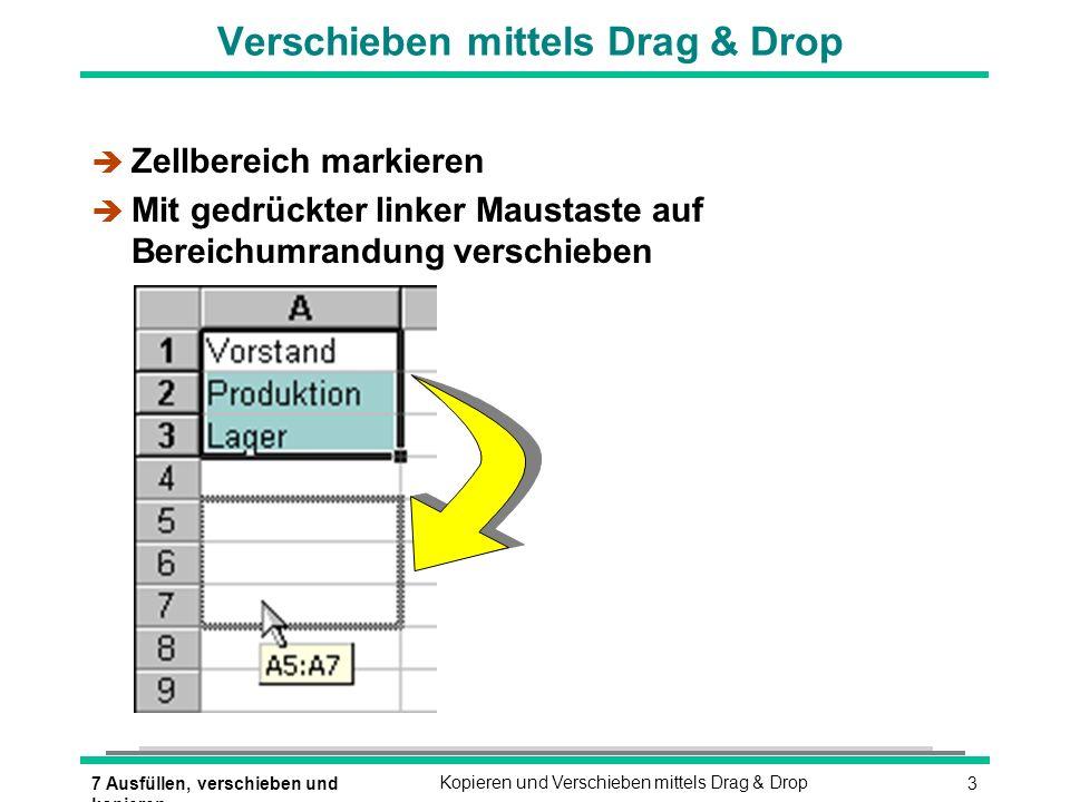 37 Ausfüllen, verschieben und kopieren Kopieren und Verschieben mittels Drag & Drop Verschieben mittels Drag & Drop è Zellbereich markieren è Mit gedr