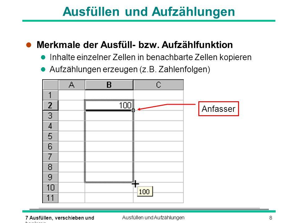 97 Ausfüllen, verschieben und kopieren Ausfüllen und Aufzählungen Aufzählungen l Gelber Bereich = Ausgangsmarkierung