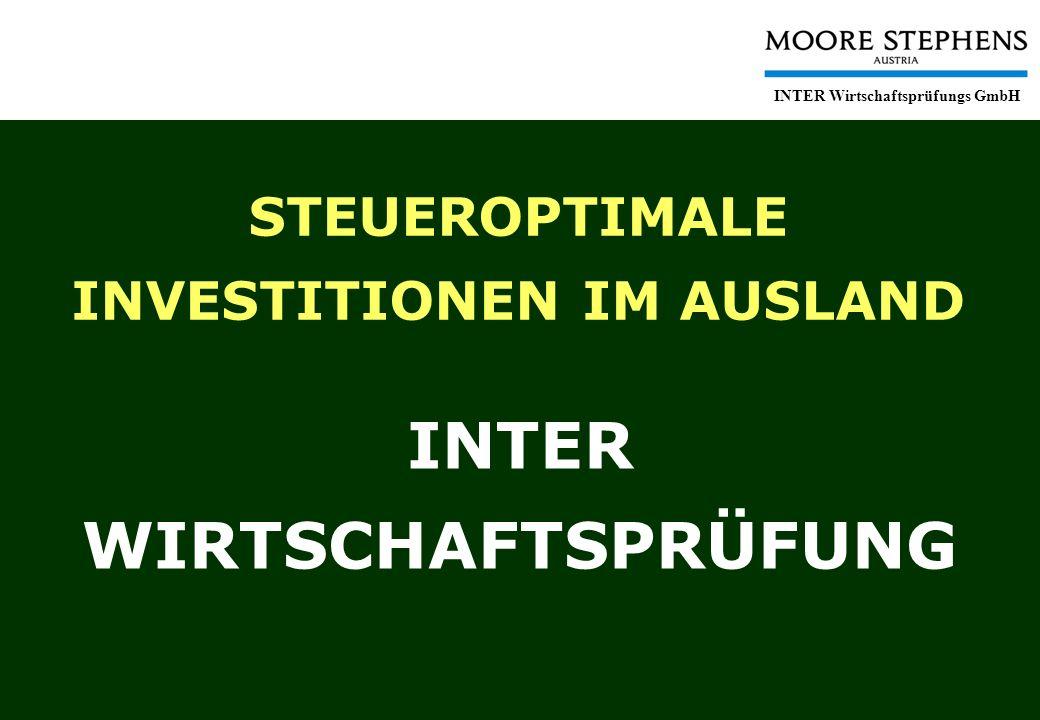 Steueroptimale Investitionen im Ausland INTER Wirtschaftsprüfungs GmbH STEUEROPTIMALE INVESTITIONEN IM AUSLAND INTER WIRTSCHAFTSPRÜFUNG
