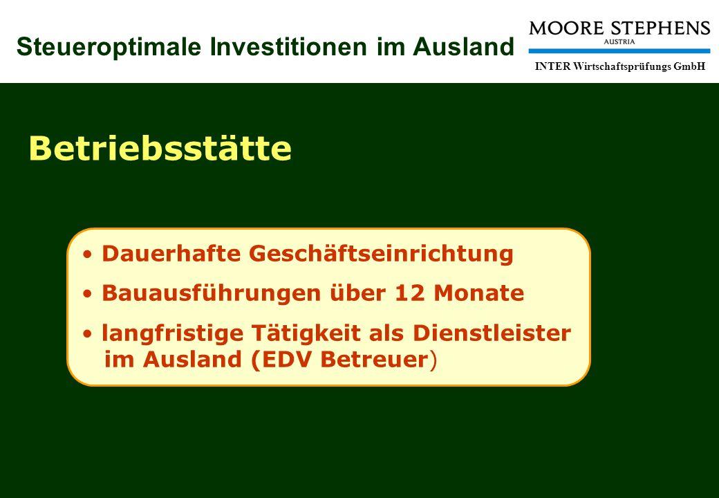 Steueroptimale Investitionen im Ausland INTER Wirtschaftsprüfungs GmbH Betriebsstätte Dauerhafte Geschäftseinrichtung Bauausführungen über 12 Monate langfristige Tätigkeit als Dienstleister im Ausland (EDV Betreuer)