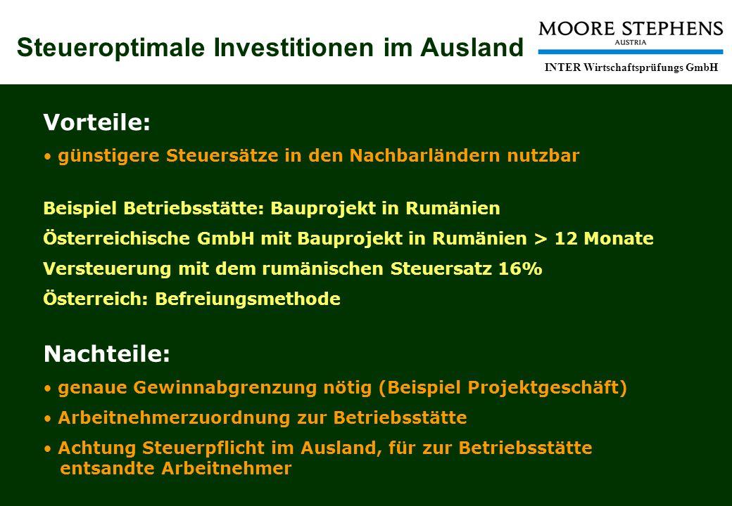 Steueroptimale Investitionen im Ausland INTER Wirtschaftsprüfungs GmbH Vorteile: günstigere Steuersätze in den Nachbarländern nutzbar Beispiel Betrieb