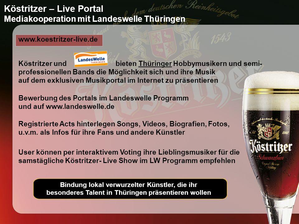 Köstritzer – Live Portal Mediakooperation mit Landeswelle Thüringen www.koestritzer-live.de Köstritzer und bieten Thüringer Hobbymusikern und semi- pr