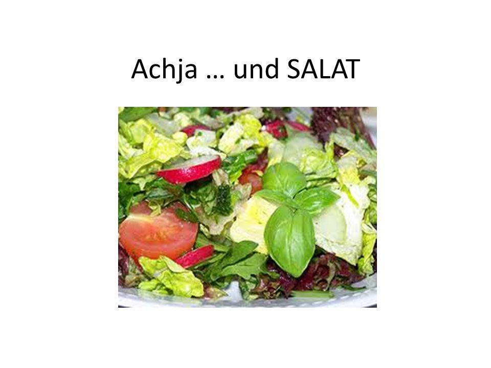 Achja … und SALAT