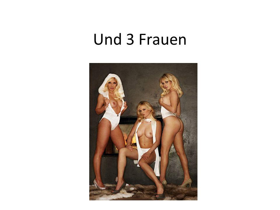 Und 3 Frauen