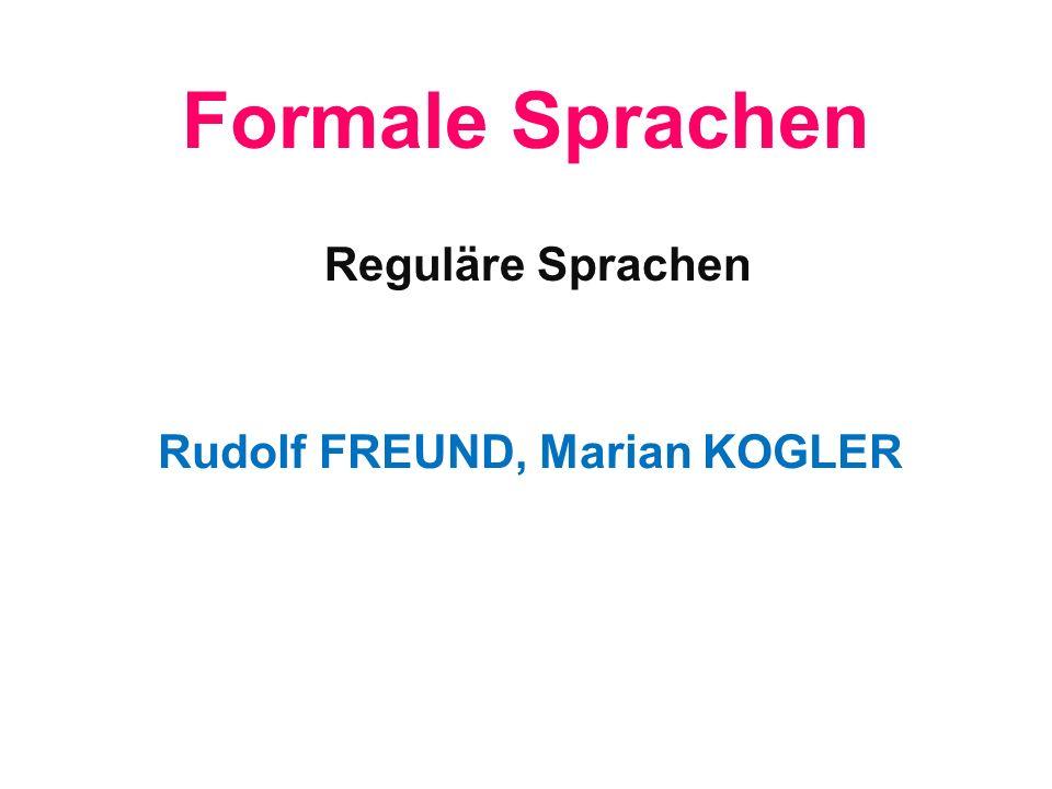 Formale Sprachen Rudolf FREUND, Marian KOGLER Reguläre Sprachen