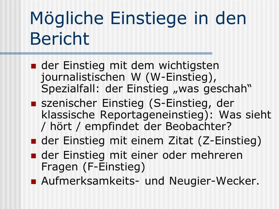 Der W-Einstieg Beispiel: 750 Milliarden Euro stehen bereits zur Rettung maroder Staaten bereit.(SZ online, 24.11.2010) Sonderfall dazu: der Einstieg was geschah: Im Umfeld des maroden Atomendlagers Asse ist eine erhöhte Zahl von Leukämie-Fällen bei Männern festgestellt worden.