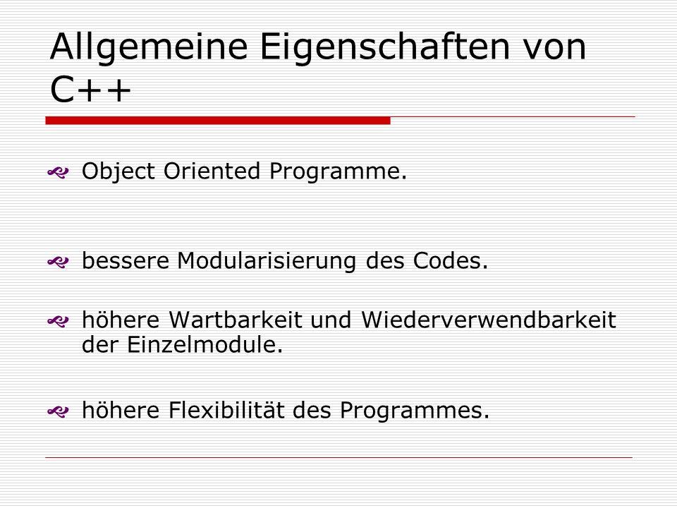 Allgemeine Eigenschaften von C++ Object Oriented Programme.