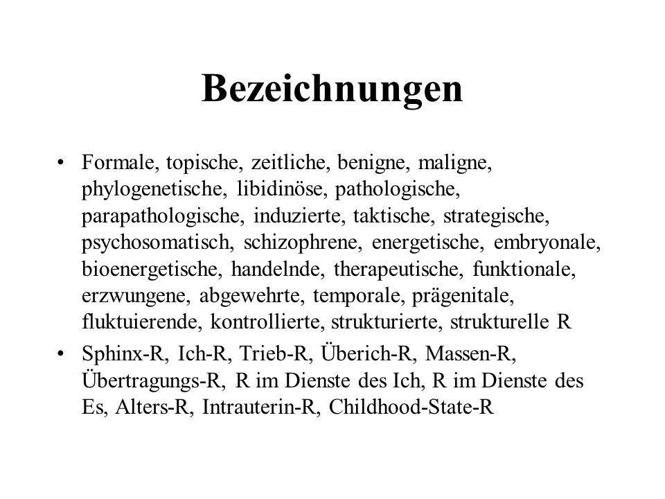 Bezeichnungen Formale, topische, zeitliche, benigne, maligne, phylogenetische, libidinöse, pathologische, parapathologische, induzierte, taktische, st