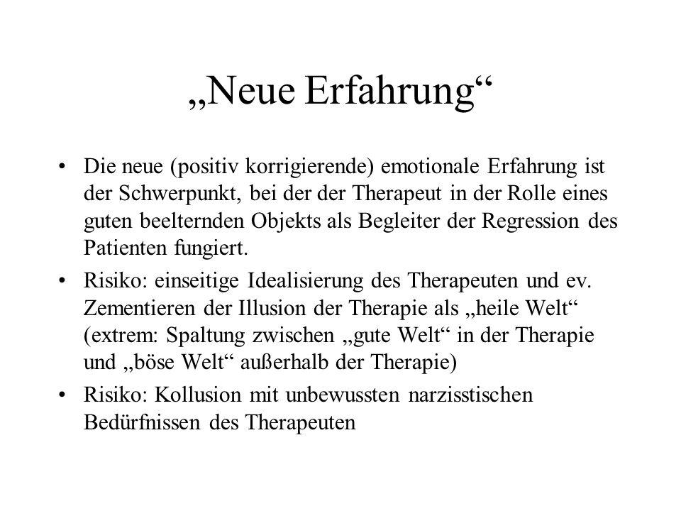 Neue Erfahrung Die neue (positiv korrigierende) emotionale Erfahrung ist der Schwerpunkt, bei der der Therapeut in der Rolle eines guten beelternden O