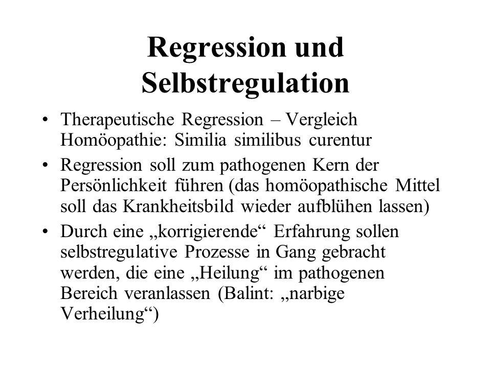 Regression und Selbstregulation Therapeutische Regression – Vergleich Homöopathie: Similia similibus curentur Regression soll zum pathogenen Kern der