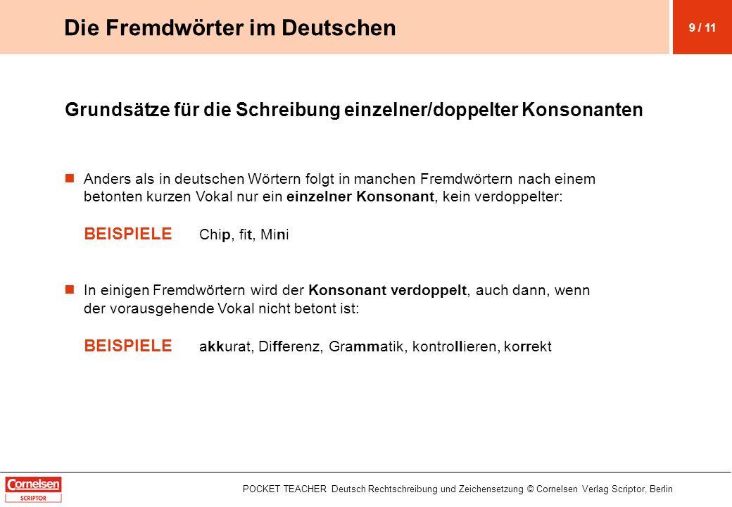 POCKET TEACHER Deutsch Rechtschreibung und Zeichensetzung © Cornelsen Verlag Scriptor, Berlin Grundsätze für die Schreibung einzelner/doppelter Konson