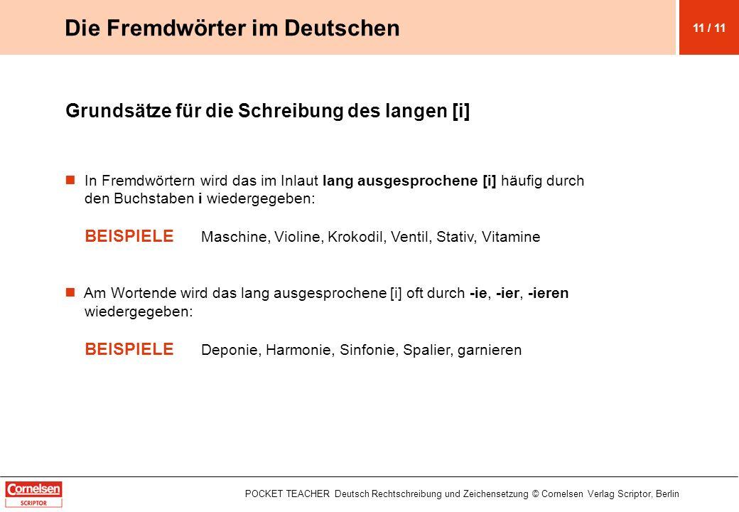 POCKET TEACHER Deutsch Rechtschreibung und Zeichensetzung © Cornelsen Verlag Scriptor, Berlin Grundsätze für die Schreibung des langen [i] In Fremdwör