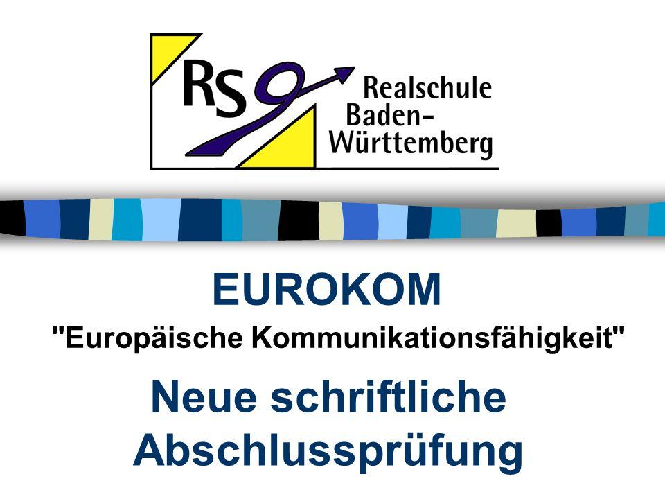 EUROKOM Europäische Kommunikationsfähigkeit Neue schriftliche Abschlussprüfung