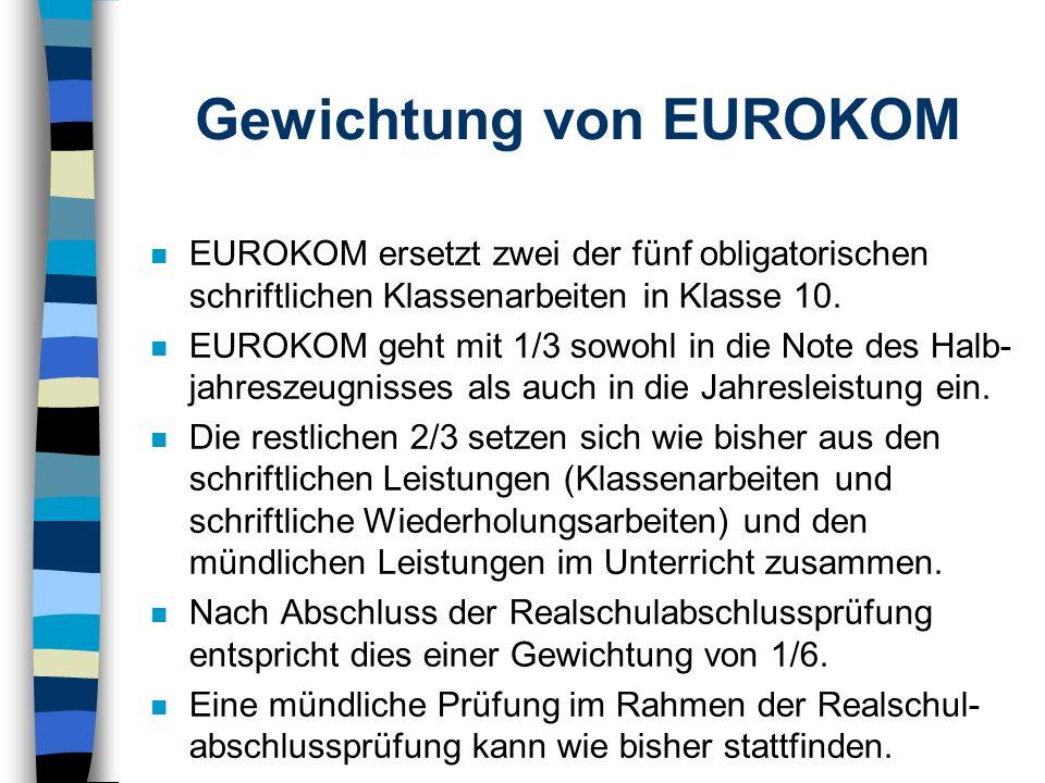 Bewertung der Schülerleistung bei der EUROKOM - Überprüfung n Zur Bewertung der mündlichen Schülerleistung eignet sich ein kommunikationsorientiertes