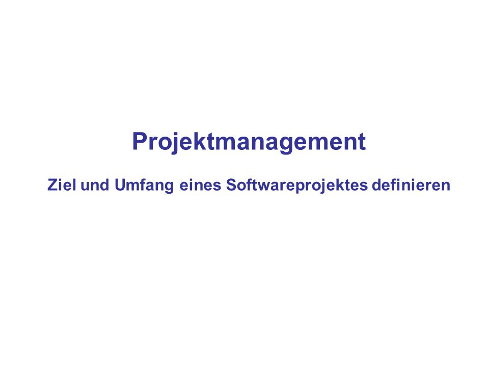 Project Process Integration Projektplanung –Why –What –How Executing –Do it –Did it
