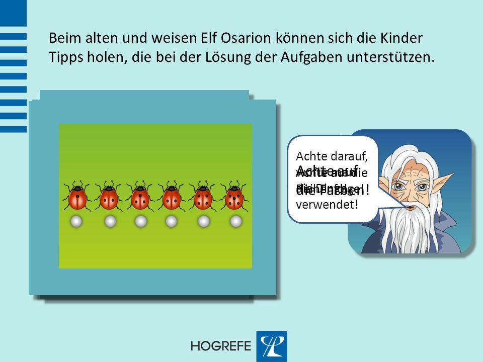 Beim alten und weisen Elf Osarion können sich die Kinder Tipps holen, die bei der Lösung der Aufgaben unterstützen. Achte auf die Farben! Achte darauf