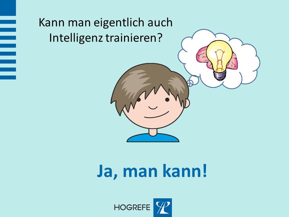 Kann man eigentlich auch Intelligenz trainieren? Ja, man kann!